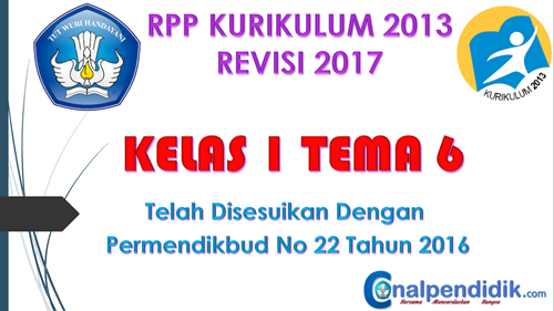 RPP Kelas 1 Tema 6 Kurikulum 2013 Revisi 2017