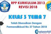 RPP Kelas 3 Semester 2 Tema 7 Kurikulum 2013 Revisi 2018