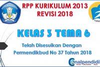 RPP Kelas 3 Semester 2 Tema 6 Kurikulum 2013 Revisi 2018