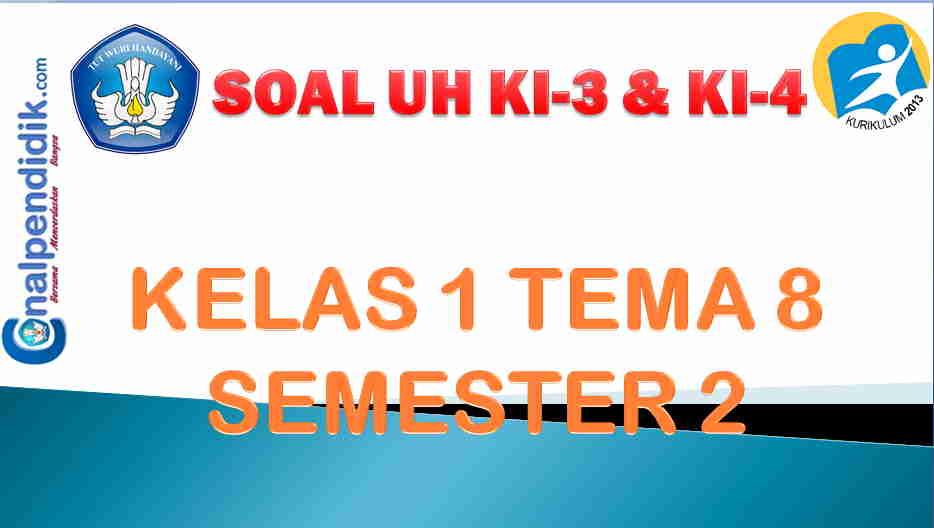 Soal PH/UH Kelas 1 Tema 8