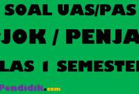 Soal UAS Penjas / PJOK Kelas 1 Semester 1 K13
