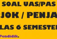 Soal UAS Penjas / PJOK Kelas 6 Semester 1 K13