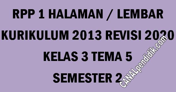 RPP Kelas 3 Tema 5 K13 Revisi 2020 Format 1 Lembar