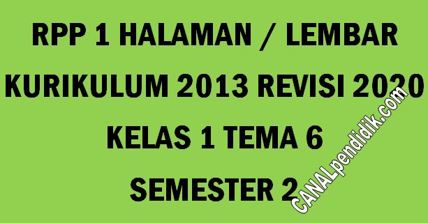 RPP Kelas 1 Tema 6 K13 Revisi 2020 Format 1 Lembar