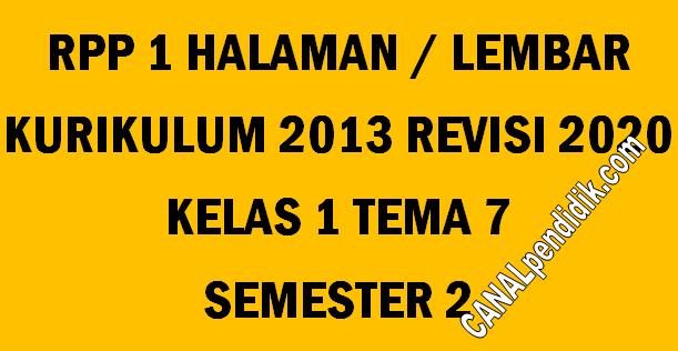 RPP Kelas 1 Tema 7 K13 Revisi 2020 Format 1 Lembar