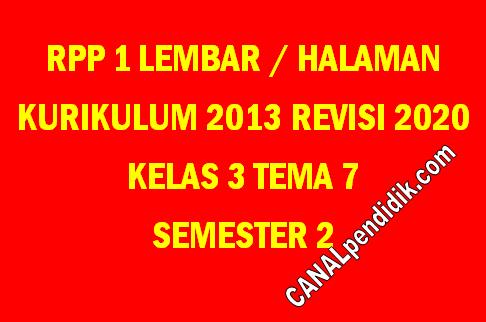 RPP Kelas 3 Tema 7 K13 Revisi 2020 Format 1 Lembar
