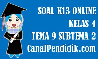 Soal Kelas 4 Tema 9 Subtema 2 Kurikulum 2013 Online