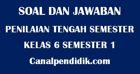 Soal UTS Tematik Kelas 6 Semester 1 TP 2020/2021