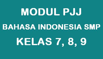 Modul PJJ Bahasa Indonesia SMP Kelas VII, VIII dan IX